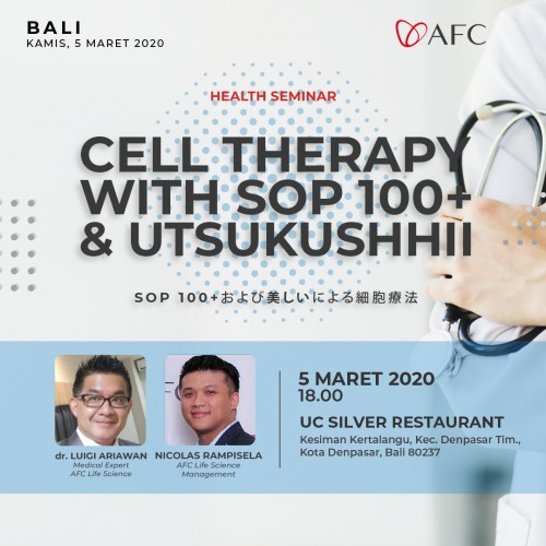 AFC Life Science Bali - Cell Theraphy with SOP 100+ and Utsukushhii